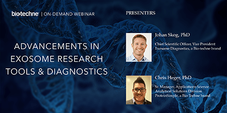 On-Demand Webinar about Advancements in Exosome Research Tools and Diagnostics Featuring Johan Skog, PhD, and Chris Heger, PhD